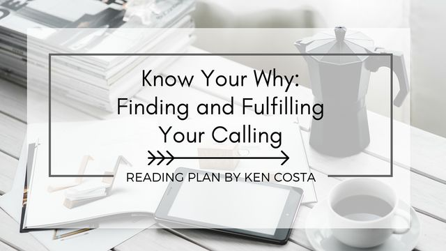 Know Your Why: Finding and Fulfilling Your Calling