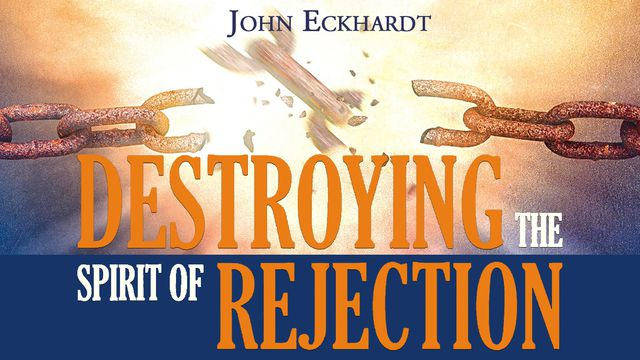 Destroying The Spirit Of Rejection - In this devotional