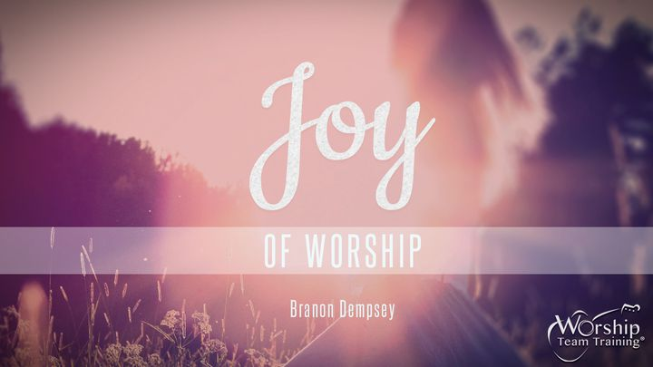 Joy Of Worship