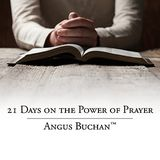 21 Days on the Power of Prayer by Angus Buchan
