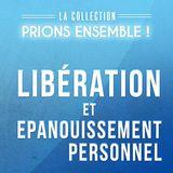 Libération et épanouissement spirituel - Collection Prions ensemble