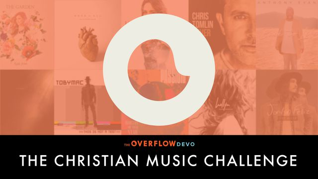 Christian Music Challenge: The Overflow Devo