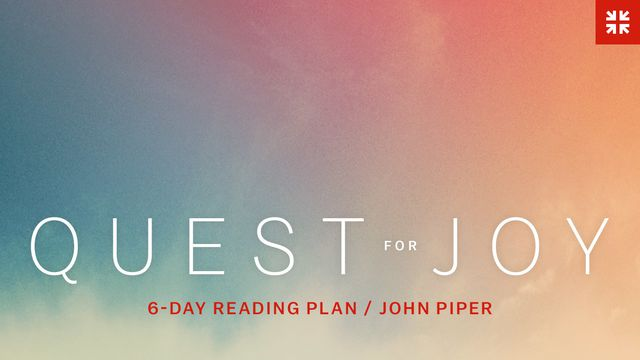 Quest for Joy: Six Biblical Truths with John Piper