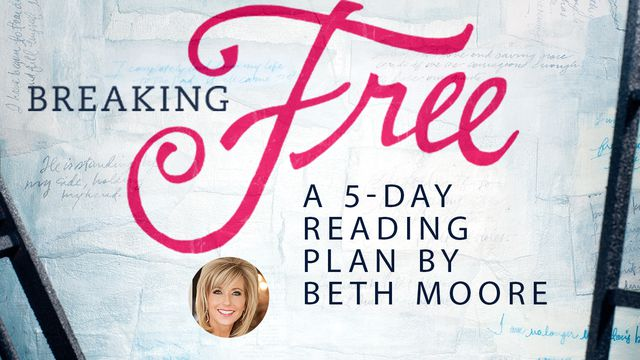 Breaking Free with Beth Moore