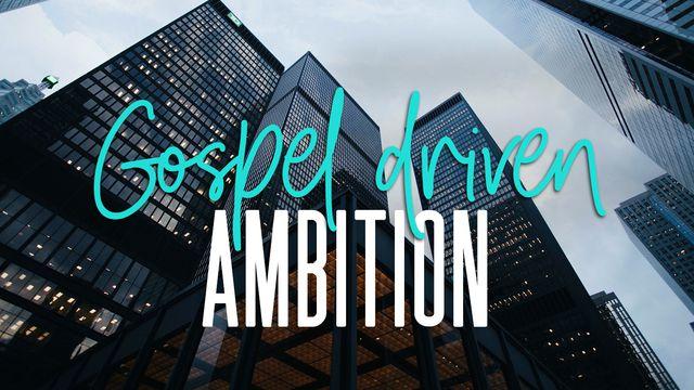 Proper Ambition: Christ-Centered Motivation @ Work