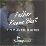 Father Knows Best: 5 Prayers for Your Kids
