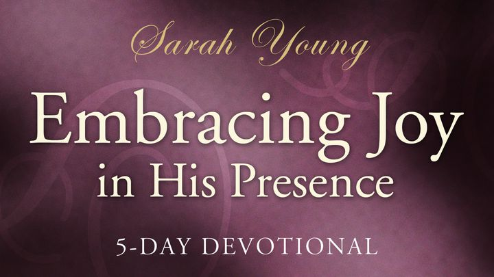 Image result for embracing joy in his presence