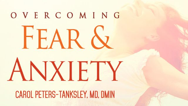 Overcoming Fear and Anxiety Through Spiritual Warfare