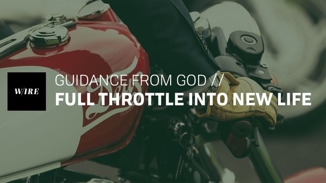 Guidance from God // Full Throttle into New Life