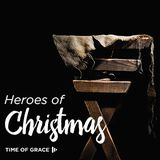 Heroes of Christmas: Devotions from Time of Grace