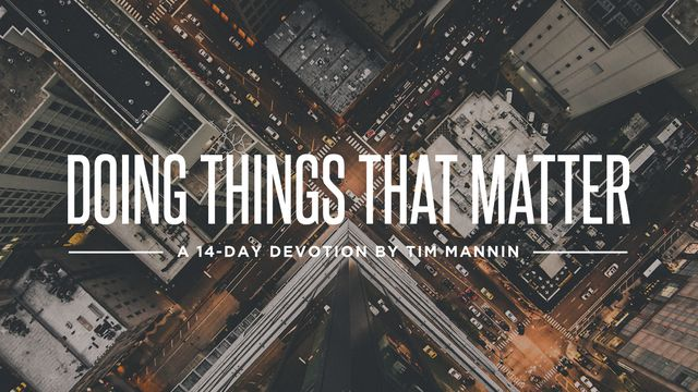Doing Things That Matter