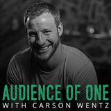 Audience Of One With Carson Wentz