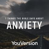 7 Things The Bible Says About Anxiety