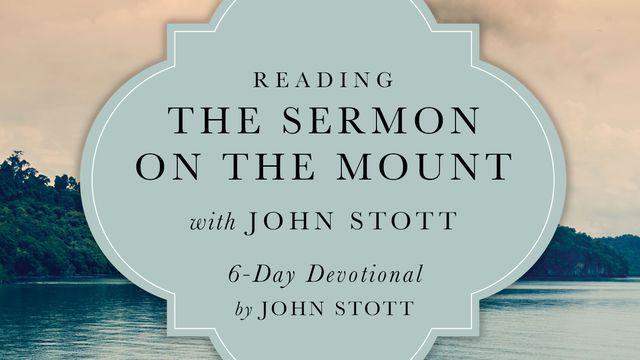 Reading The Sermon On The Mount With John Stott - The Sermon