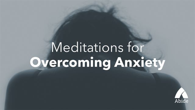 Meditations for Overcoming Anxiety