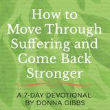 How To Move Through Suffering And Come Back Stronger