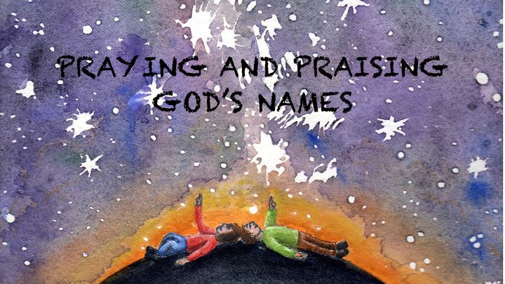 Praying And Praising God's Names