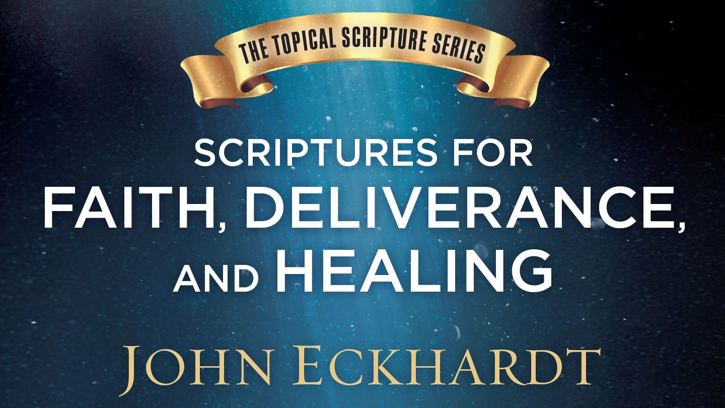 Scriptures For Faith, Deliverance, And Healing - Through these