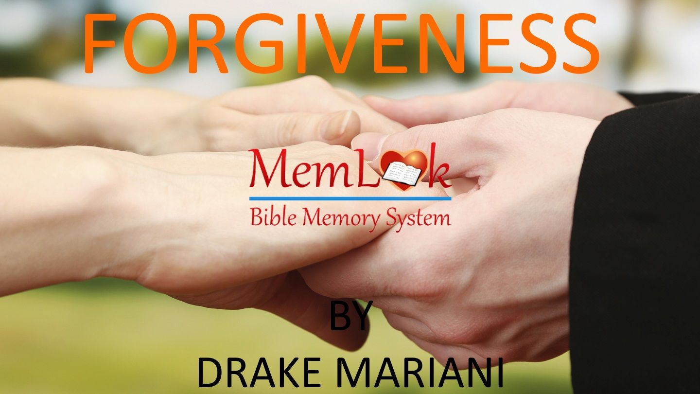 forgiveness - forgiveness let's take a look at some bible verses