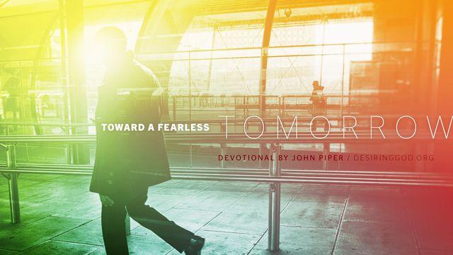 Toward a Fearless Tomorrow