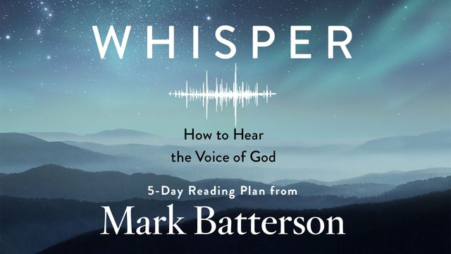 Whisper: How To Hear The Voice Of God By Mark Batterson