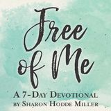 Free Of Me: Why Life Is Better When It's Not All About You