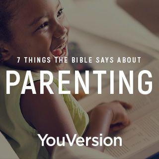 7 вещей, которые Библия говорит о воспитании детей