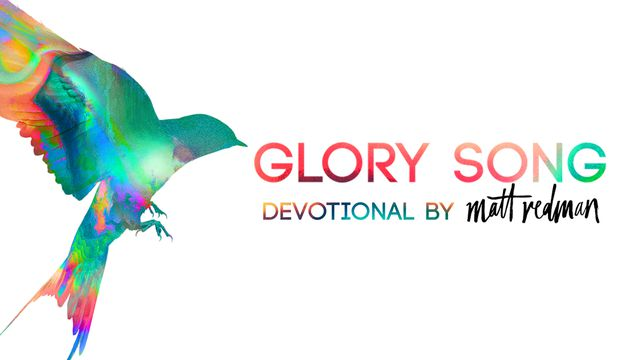 Glory Song - Devotional By Matt Redman