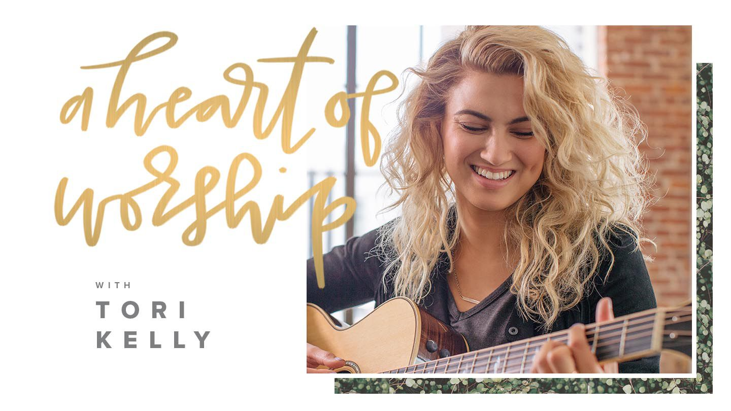A Heart Of Worship With Tori Kelly In This 4 Day Video Plan