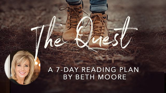 The Quest In This 7 Day Reading Plan Beth Moore Uses