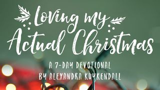 John 316 English Loving My Actual Christmas An Advent Devotional By Alexandra Kuykendall