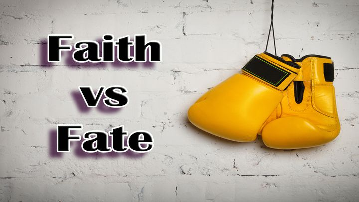 Faith Vs Fate - In the world, many people view their destiny