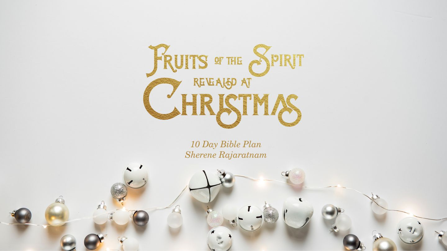 Fruits Of The Spirit – Revealed At Christmas - Love, Joy, Peace ...
