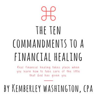 The Ten Commandments To Financial Healing - How can you ask