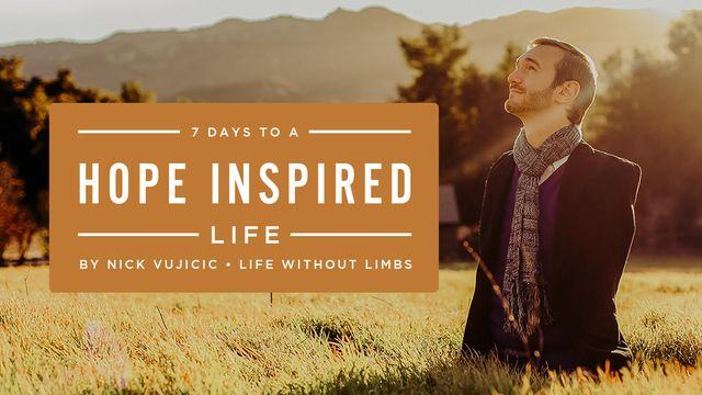 7 Days to a Hope-Inspired Life by Nick Vujicic